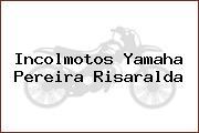 Incolmotos Yamaha  Pereira Risaralda