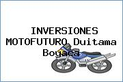INVERSIONES MOTOFUTURO Duitama Boyaca