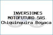 INVERSIONES MOTOFUTURO SAS Chiquinquira Boyaca