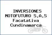INVERSIONES MOTOFUTURO S.A.S Facatativa Cundinamarca