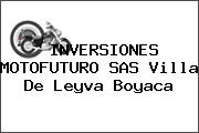 INVERSIONES MOTOFUTURO SAS Villa De Leyva Boyaca