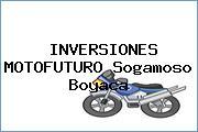 INVERSIONES MOTOFUTURO Sogamoso Boyaca