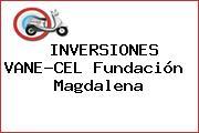 INVERSIONES VANE-CEL Fundación  Magdalena