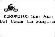 KOROMOTOS San Juan Del Cesar La Guajira
