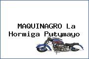 MAQUINAGRO La Hormiga Putumayo