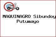 MAQUINAGRO Sibundoy Putumayo