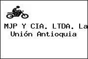 MJP Y CIA. LTDA. La Unión Antioquia