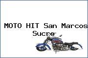 MOTO HIT San Marcos Sucre