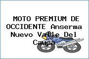 MOTO PREMIUM DE OCCIDENTE Anserma Nuevo Valle Del Cauca