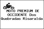 MOTO PREMIUM DE OCCIDENTE Dos Quebradas Risaralda