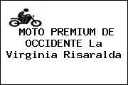 MOTO PREMIUM DE OCCIDENTE La Virginia Risaralda