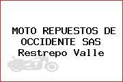 MOTO REPUESTOS DE OCCIDENTE SAS Restrepo Valle