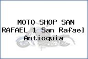 MOTO SHOP SAN RAFAEL 1 San Rafael Antioquia