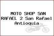 MOTO SHOP SAN RAFAEL 2 San Rafael Antioquia