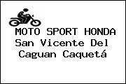 MOTO SPORT HONDA San Vicente Del Caguan Caquetá