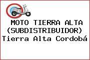 MOTO TIERRA ALTA (SUBDISTRIBUIDOR) Tierra Alta Cordobá
