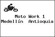 Moto Work 1 Medellín  Antioquia