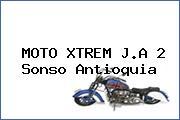 MOTO XTREM J.A 2 Sonso Antioquia