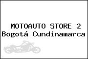 MOTOAUTO STORE 2 Bogotá Cundinamarca