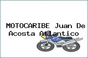 MOTOCARIBE Juan De Acosta Atlantico