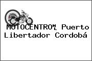 MOTOCENTRO Puerto Libertador Cordobá