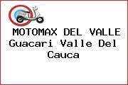 MOTOMAX DEL VALLE Guacari Valle Del Cauca