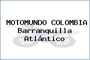Motomundo Colombia Barranquilla  Atlántico