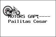 MOTORS GAP---- Pailitas Cesar