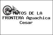 MOTOS DE LA FRONTERA Aguachica Cesar