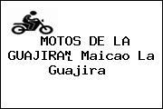 MOTOS DE LA GUAJIRA Maicao La Guajira
