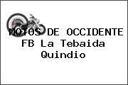MOTOS DE OCCIDENTE FB La Tebaida Quindio