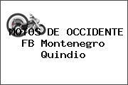 MOTOS DE OCCIDENTE FB Montenegro Quindio