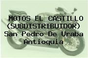 MOTOS EL CASTILLO (SUBDISTRIBUIDOR) San Pedro De Uraba Antioquia