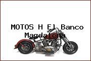 MOTOS H El Banco Magdalena