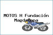 MOTOS H Fundación  Magdalena