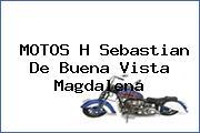 MOTOS H Sebastian De Buena Vista Magdalena