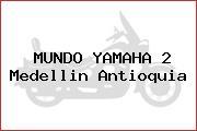 MUNDO YAMAHA 2 Medellin Antioquia