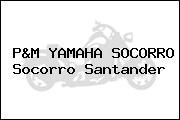 P&M YAMAHA SOCORRO Socorro Santander