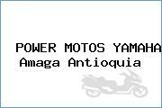 POWER MOTOS YAMAHA Amaga Antioquia