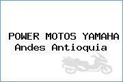 POWER MOTOS YAMAHA Andes Antioquia