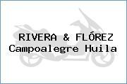 RIVERA & FLÓREZ Campoalegre Huila