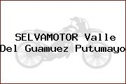 SELVAMOTOR Valle Del Guamuez Putumayo