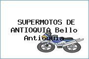 SUPERMOTOS DE ANTIOQUIA Bello Antioquia
