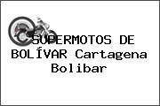 SUPERMOTOS DE BOLÍVAR Cartagena Bolibar