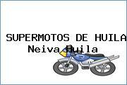 SUPERMOTOS DE HUILA Neiva Huila