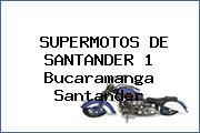 SUPERMOTOS DE SANTANDER 1 Bucaramanga Santander