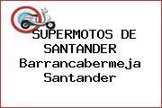 SUPERMOTOS DE SANTANDER Barrancabermeja Santander