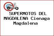 SUPERMOTOS DEL MAGDALENA Cienaga Magdalena