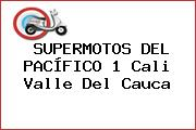 SUPERMOTOS DEL PACÍFICO 1 Cali Valle Del Cauca