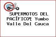 SUPERMOTOS DEL PACÍFICO Yumbo Valle Del Cauca